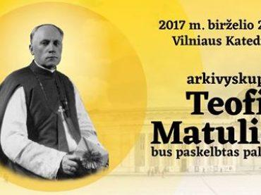 Tikintieji turės galimybę stebėti Teofiliaus Matulionio beatifikaciją