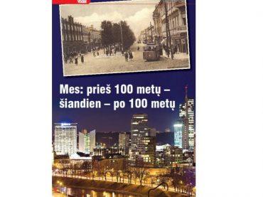 Lietuvai –  99  Mes: prieš 100 metų – šiandien – po 100 metų