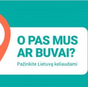 """Kelionių idėjoms šią vasarą Lietuvoje – vietinio turizmo kampanija """"O pas mus ar buvai?"""""""